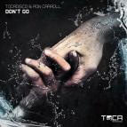 Tocadisco & Ron Carroll - Don't Go (Original Mix)