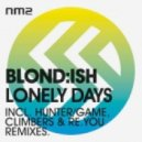 Blondish -  Lonely Days (Climbers Remix)