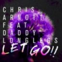 Chris Arnott ft Daddy Longlegs -  Let Go (Chardy & Silversix Remix)