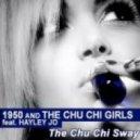 1950 and The Chu Chi Girls feat. Hayley Jo - The Chu Chi Sway (Shaolin Master & Ryan Blyth Remix)