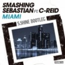 Smashing Sebastian - Miami (S.Shine Bootleg)