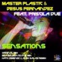 Master Plastic, Jesus Fernandez, Priscila Due - Sensations (Kato Jimenez & Alex Salas Remix)