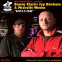 Danny Clark, Jay Benham & Michelle Weeks - Hold On (Vocal Mix)