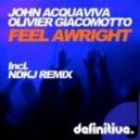 John Acquaviva & Olivier Giacomotto - Feel Awright (NDKJ Remix)