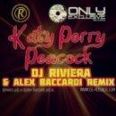 Katy Perry - Peacock (Dj Riviera & Dj Alex Baccardi Remix)