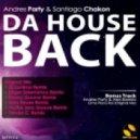 Andres Party, Santiago Chakon, Danny Groove - Da House Back (Danny Groove Remix)