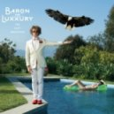 Baron Von Luxxury - Glass Candy