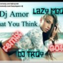DJ Amor - What You Think