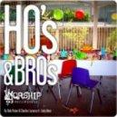 Rob Paine & Charles Lazarus Feat. Lady Alma - Ho's & Bro's (Roberto Viccaro Edit)