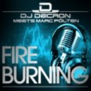DJ Decron Meets Marc Pцlten - Fire Burning (Ron Ced Remix Edit)