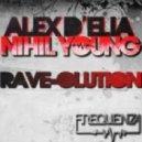 Alex D'Elia, Nihil Young - Rave-O-Lution (Dualitik Remix)