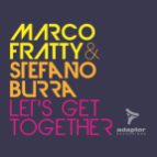 Marco Fratty & Stefano Burra - Let\'s Get Together (Lanfree & Marco Molina Remix)