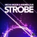 Micha Moor & Andrea Dub - Strobe