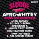 AfroWhitey - Ridin (Josh Money vs Ed Solo Remix)