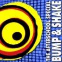 The Afterschool Special - Bump & Shake (LBT Breaks Mix)