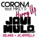 Corona, Javi Mula, Mikey P - Hurry Up (Soatz Remix)