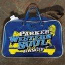 Parker - Western Soul (Miles Dyson Remix)