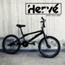 Hervé  - Better Than a BMX (Original Mix)