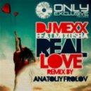 DJ Mexx - Real Love (Anatoliy Frolov Remix)