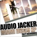 Audio Jacker - You Got Yours (Original Mix)