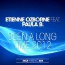 Etienne Ozborne & Paula B.  - Been A Long Time 2012 (Original Mix)