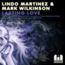 Lindo Martinez & Mark Wilkinson -  Lasting Love (Coqui Selection Remix)