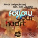 Kevin Hedge (blaze) feat. Rick Galactik (DJN Project) - Follow Your Heart (Heart Mix)