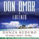 Don Omar & Lucenzo - Danza Kuduro  - (DJ Andrey Glazkov   Bootleg )
