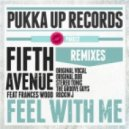Fifth Avenue & Frances Wood - Feel With Me (Rocking J Remix)