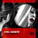 Otel Variete\' - Your Finger (Alex Effe A.K.A. Star Funk)