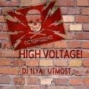 DJ 1Lya Utmo5t - High Voltage!
