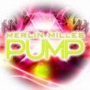 Merlin Milles - Pump