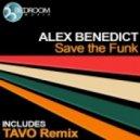 Alex Benedict - Save The Funk (Original Mix)