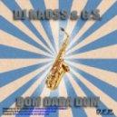 Dj Kaoss & G.S. - Bom Daba Dum (Klubb Saxoo Mix)
