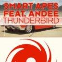 Smart Apes feat. Andee - Thunderbird (Ira Remix)