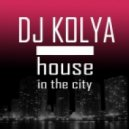 Dj Kolya - House In The City #3