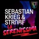 Sebastian Krieg & Strobe - La Serenissima (Original Mix)