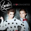 Karmin - Brokenhearted (Razor N Guido Dub)
