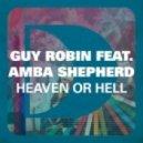 Guy Robin feat. Amba Shepherd - Heaven Or Hell (Original Mix)
