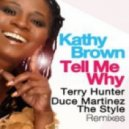 Kathy Brown - Tell Me Why (The Style Club Mix)