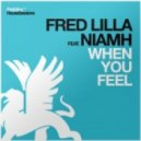 Fred Lilla Feat. Niamh - When You Feel (Original Mix)