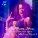 Eve feat. Gwen Stefani - Let me blow your mind (ANTON ORF and MUZTREND remix)