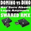 Dino & Domino - Not Sure About Logic Anymore (Swared Remix)