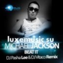 Michael Jackson - Beat it (DJ Pasha Lee & DJ Vitaco remix)