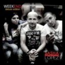 Sasha Lopez Feat Broono & Ale Blake - Week-End (Menegatti & Fatrix Vs Jack Mazzoni Remix)
