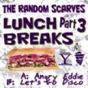The Random Scarves - Angry Eddie