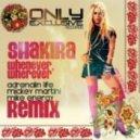 Shakira - Whenever, Wherever (Adrenalin Life, Mike Energy & Mickey Martini Remix)
