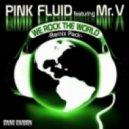 Pink Fluid feat Mr. V - We Rock The World (Original Radio Mix)
