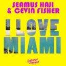 Seamus Haji & Cevin Fisher - I Love Miami (Manuel De La Mare & Alex Kenji Remix)