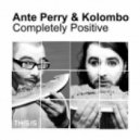 Kolombo, Ante Perry - Completely Positive (Walker & Royce Remix)